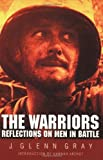 The Warriors, J. Glenn Gray, 0803270763