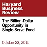 The Billion-Dollar Opportunity in Single-Serve Food | Eddie Yoon,Michelle Stacy