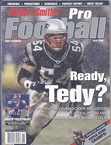 - Street and Smith's Pro Football 2004 (Tedy Bruschi on Cover)