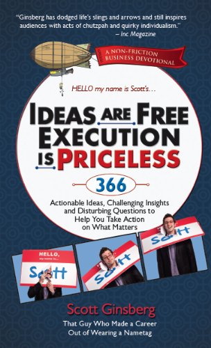Ideas Are Free, Execution Is Priceless: 366 Actionable Ideas