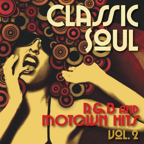 Classic Soul - R&B and Motown Hits - Vol. ()