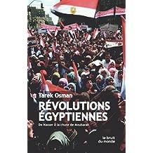 Révolutions égyptiennes: De Nasser à la chute de Moubarak