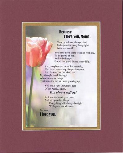 Touching And Heartfelt Poem For Mothers Because I Love You Mom Poem On11 X 14 Inches Double Beveled Matting Black On Black
