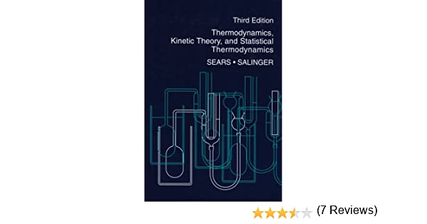 Thermodynamics kinetic theory and statistical thermodynamics thermodynamics kinetic theory and statistical thermodynamics 3rd edition francis w sears gerhard l salinger 9780201068948 amazon books fandeluxe Gallery