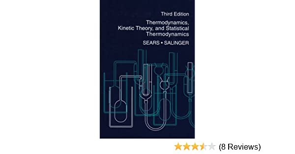 Thermodynamics kinetic theory and statistical thermodynamics 3rd thermodynamics kinetic theory and statistical thermodynamics 3rd edition francis w sears gerhard l salinger 9780201068948 amazon books fandeluxe Images