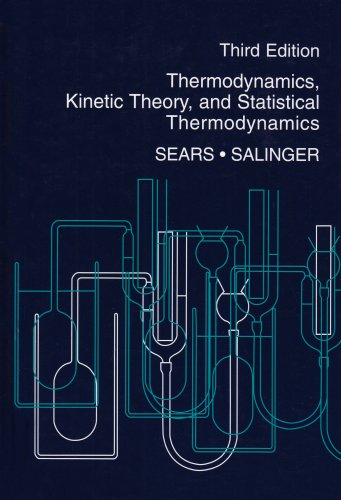 Thermodynamics, Kinetic Theory, and Statistical Thermodynamics (3rd Edition)