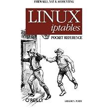 Linux iptables Pocket Reference: Firewalls, NAT & Accounting