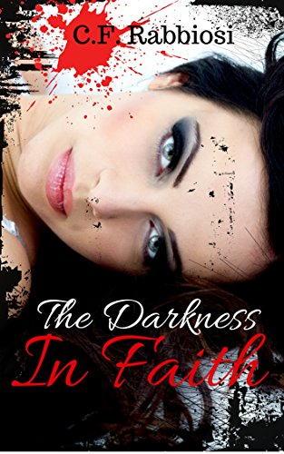 The Darkness In Faith: A Dark Erotica: Serial Murderess and Lover of the Dead