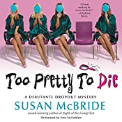 Too Pretty to Die: A Debutante Dropout Mystery, Book 5 | Susan McBride