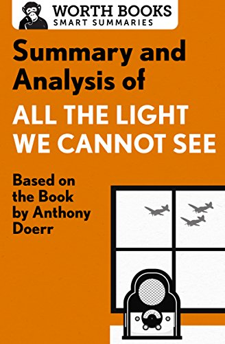 Summary and Analysis of All the Light We Cannot See: Based on the Book by Anthony Doerr