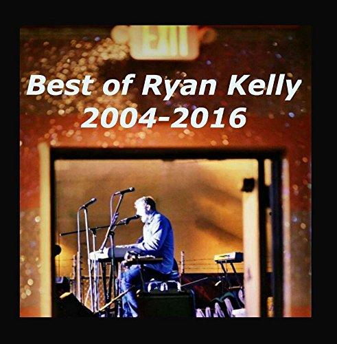 Best of Ryan Kelly 20042016