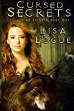 Cursed Secrets, Lisa Logue, 1470044889