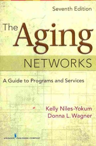 The aging networks A guide to programs and services