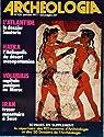 Archéologia [n° 102, janvier 1977] - L'Atlantide - Hatra - Volubilis - Iran par Faton