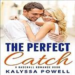 The Perfect Catch: A Baseball Romance Book | Kalyssa Powell