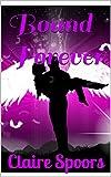 Bound Forever (Bound Angel book 3)