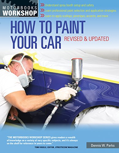 (How to Paint Your Car: Revised & Updated (Motorbooks Workshop))