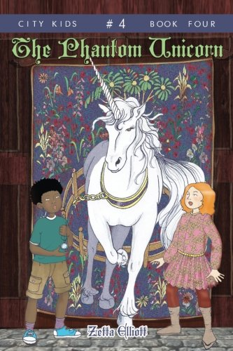 The Phantom Unicorn (City Kids) (Volume 4) [Zetta Elliott] (Tapa Blanda)