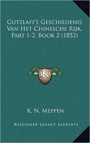 Gutzlaff's Geschiedenis Van Het Chinesche Rijk, Part 1-2, Book 2 (1852)