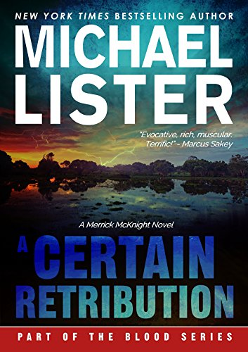 A Certain Retribution: The Blood Series 10.5 -- Reggie Summers / Merrick McKnight / John Jordan Crossover (John Jordan Mysteries)