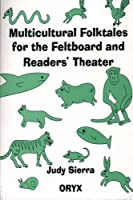 Multicultural Folktales for the Feltboard and Readers' Theater