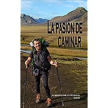La pasión de caminar (Spanish Edition)