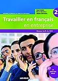 Travailler en français en entreprise 2 : Niveaux A2/B1 du CECR (1CD audio)