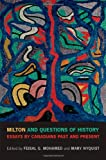 Milton and Questions of History : Essays by Canadians Past and Present, Mohamed, Feisal and Nyquist, Mary, 1442643927