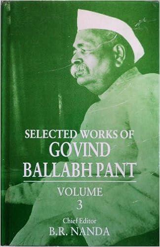 Selected Works of Govind Ballabh Pant: Volume 3: Vol 3