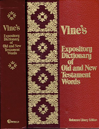 Vines Expository Dictionary of Old and New Testament Words