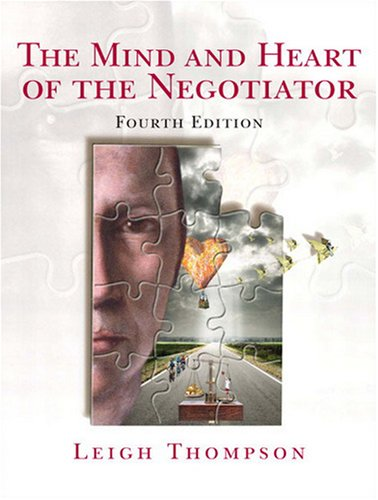The Mind and Heart of the Negotiator, 4th Edition