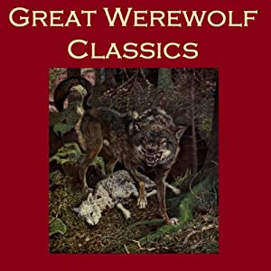 Great Werewolf Classics Audiobook