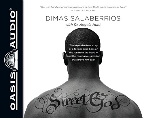 Street God: The Explosive True Story of a Former Drug Boss on the Run from the Hood--and the Courageous Mission That Drove Him Back by Oasis Audio
