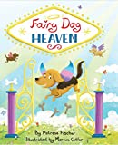 Fairy Dog Heaven: Support for pet loss, whimsical view of Dog Heaven helps kids cope with loss of dog. Dog book to support healing after pet death.