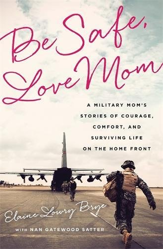 Be Safe, Love Mom: A Military Mom's Stories of Courage, Comfort, and Surviving Life on the Home Front - Force Air Putting Green