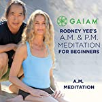 AM Meditation for Beginners | Rodney Yee