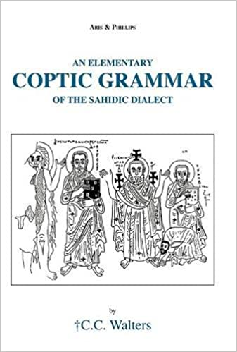 An Elementary Coptic Grammar of the Sahidic Dialect (Aris and Phillips Classical Texts) 2nd Edition