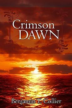 Crimson Dawn by [Collier, Benjamin T.]