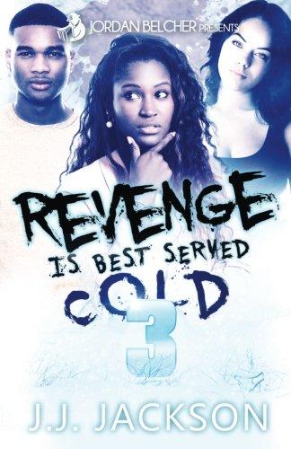 Read Online Revenge Is Best Served Cold 3 (Volume 3) ebook
