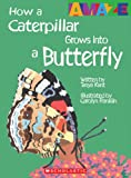 How a Caterpillar Grows into a Butterfly, Tanya Kant, 0531240460