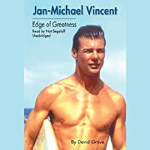 Jan-Michael Vincent: Edge of Greatness Audiobook by David Grove Narrated by Nat Segaloff