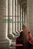 Giulia, una donna fra due Papi (Secondo Millennio)