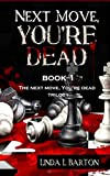 Next Move, You're Dead (The Next Move, You're Dead Trilogy Book 1)