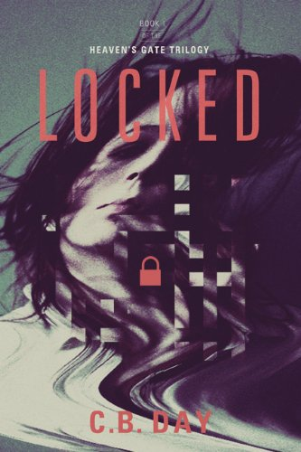 Locked (The Heaven's Gate Trilogy Book 1)