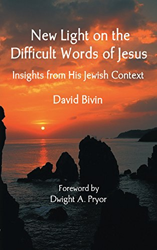 New Light on the Difficult Words of Jesus: Insights from His Jewish - Light Jesus