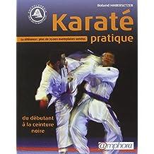 Karaté pratique [nouvelle édition]: Du débutant à la ceinture noire
