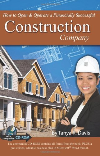How To Open Operate A Financially Successful Construction Company With Companion Cd Rom Tanya R Davis 9781601380173 Books