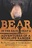 Bear in the Back Seat: Adventures of a Wildlife Ranger in the Great Smoky Mountains National Park (Smokies Wildlife…