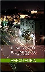 Il mercato illuminato: Un romanzo (Italian Edition)