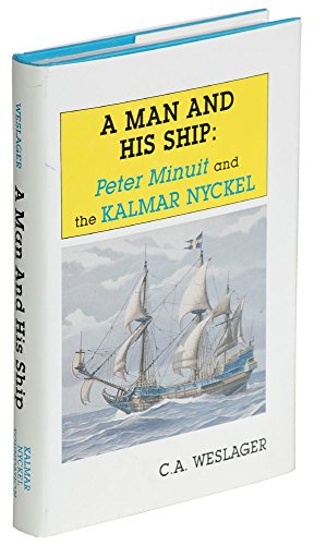 A Man and His Ship: Peter Minuit and the Kalmar Nyckel